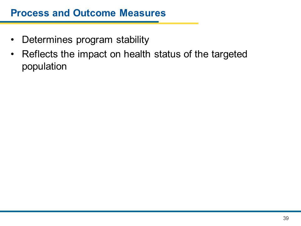 Process and Outcome Measures