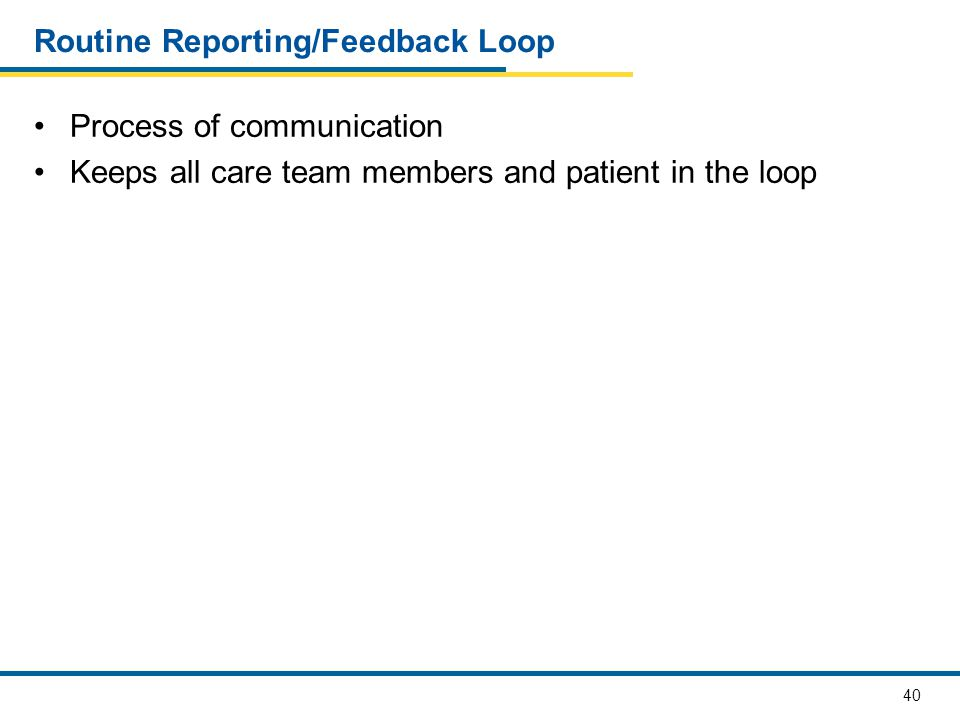 Routine Reporting/Feedback Loop