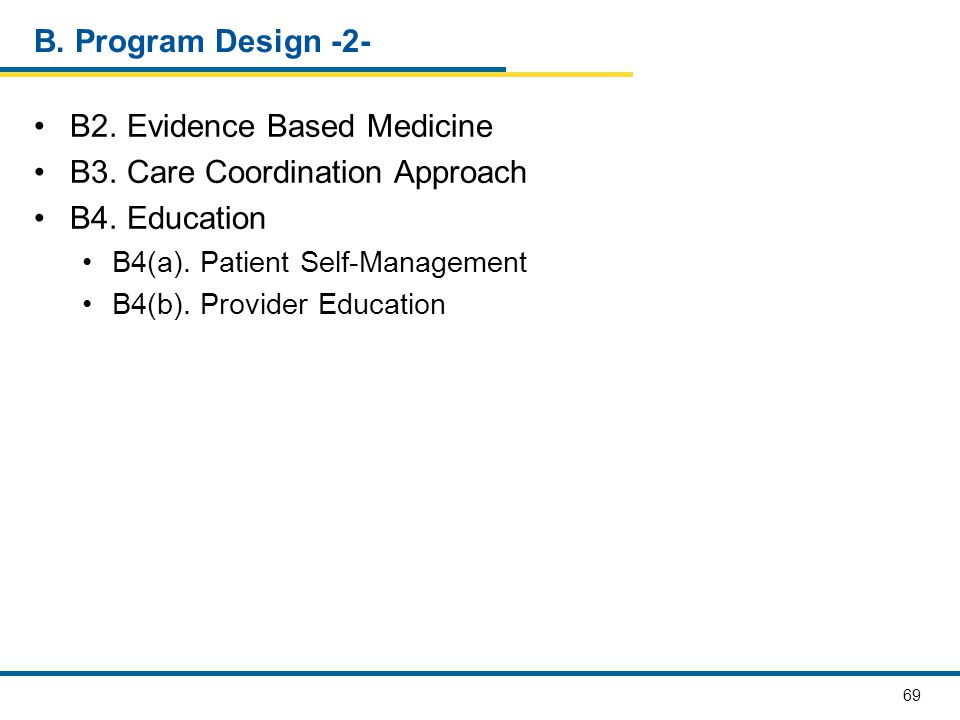B2. Evidence Based Medicine B3. Care Coordination Approach