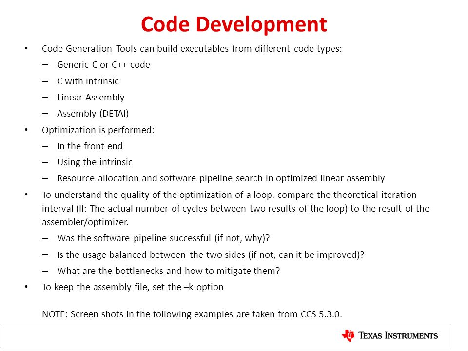 Code Development Code Generation Tools can build executables from different code types: Generic C or C++ code.