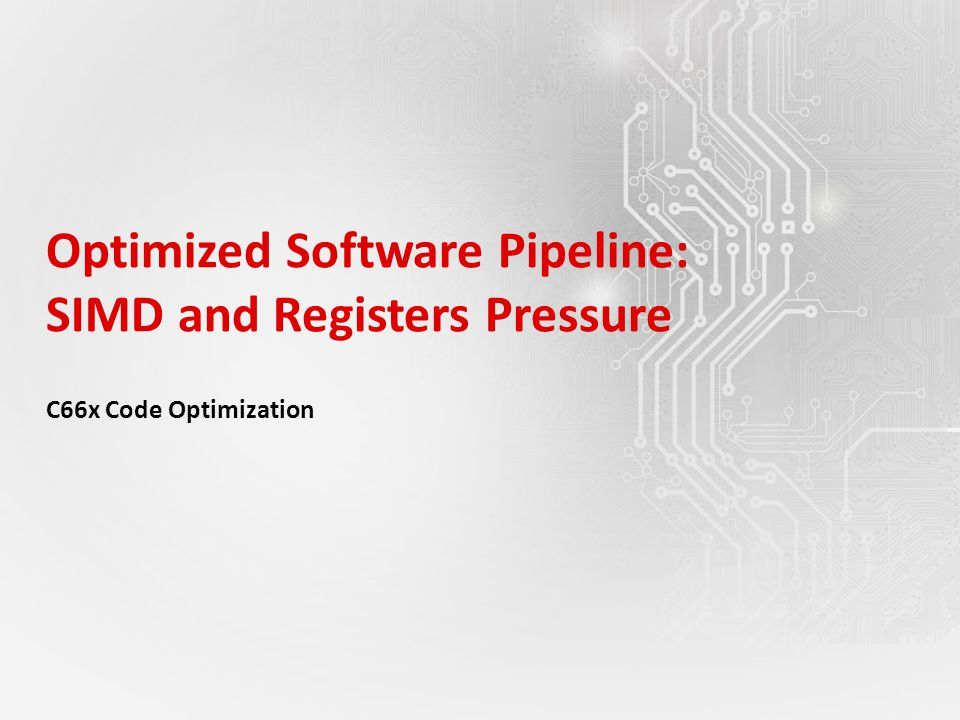 Optimized Software Pipeline: SIMD and Registers Pressure