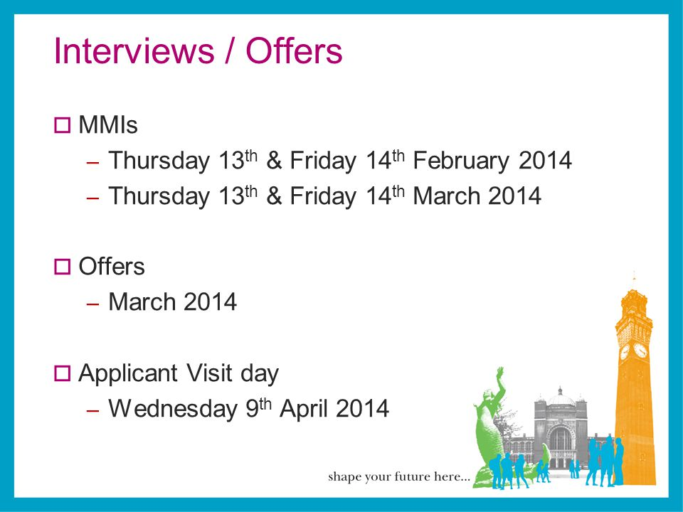 Interviews / Offers MMIs Thursday 13th & Friday 14th February 2014