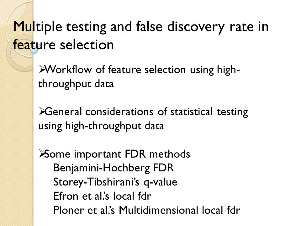 Multiple testing and false discovery rate in feature selection