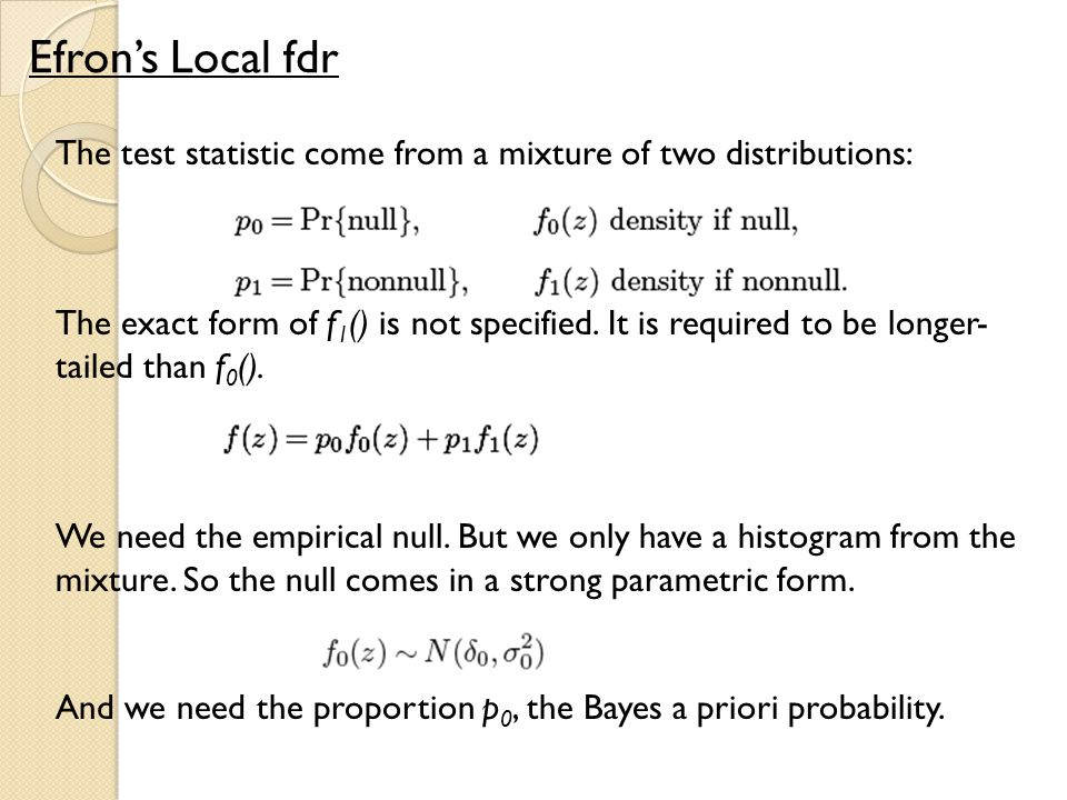 Efron's Local fdr The test statistic come from a mixture of two distributions: