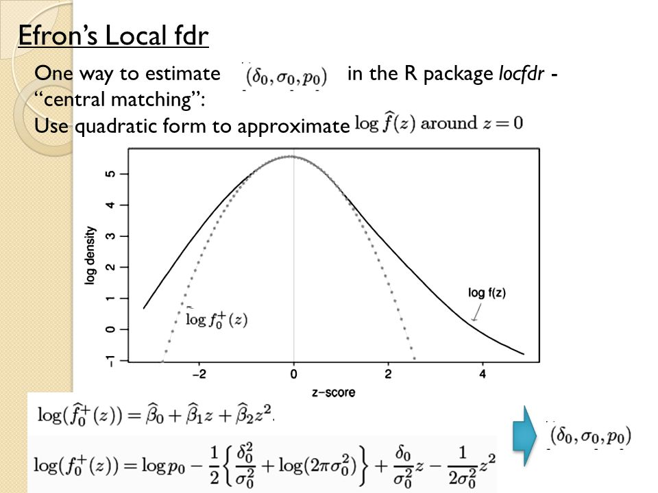 Efron's Local fdr One way to estimate in the R package locfdr - central matching :