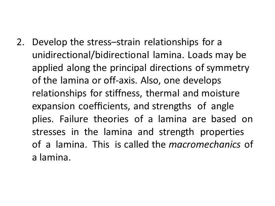 Develop the stress–strain relationships for a unidirectional/bidirectional lamina.