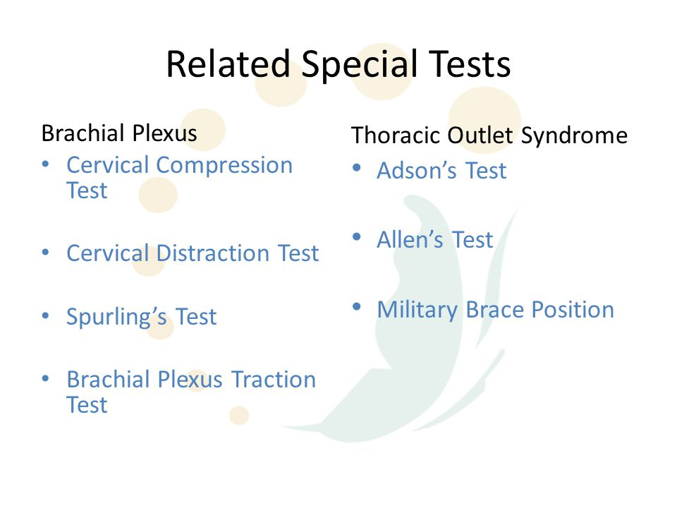Related Special Tests Brachial Plexus Cervical Compression Test