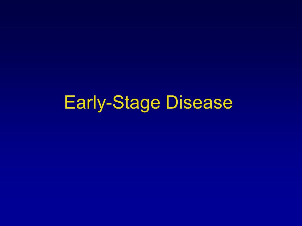 Early-Stage Disease