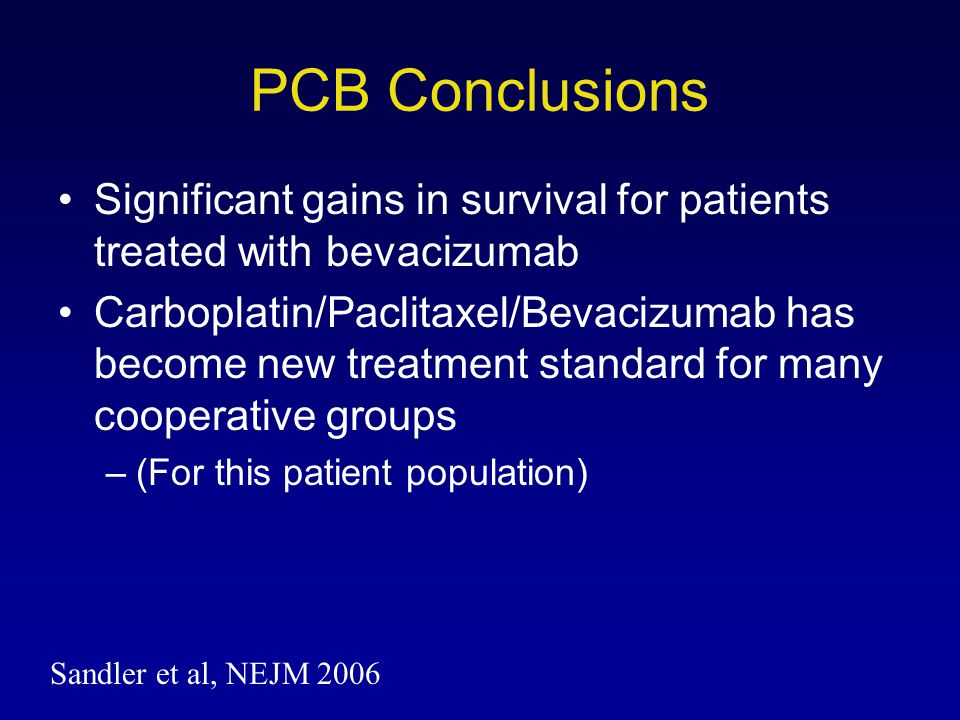 PCB Conclusions Significant gains in survival for patients treated with bevacizumab.
