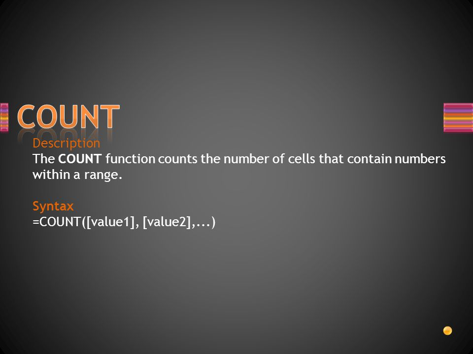 COUNT Description. The COUNT function counts the number of cells that contain numbers within a range.