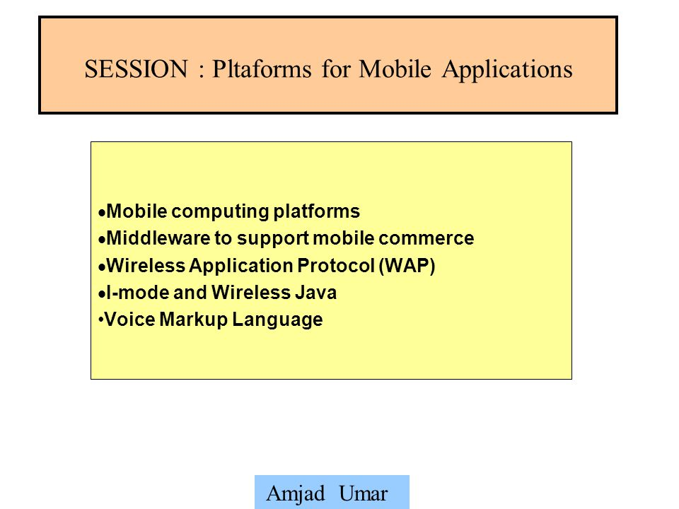 SESSION : Pltaforms for Mobile Applications