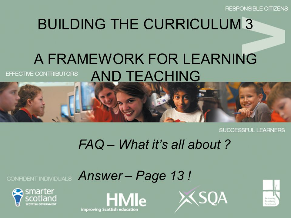 BUILDING THE CURRICULUM 3 A FRAMEWORK FOR LEARNING AND TEACHING