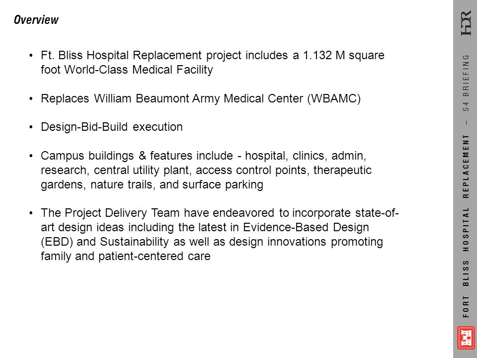 Overview Ft. Bliss Hospital Replacement project includes a 1.132 M square foot World-Class Medical Facility.