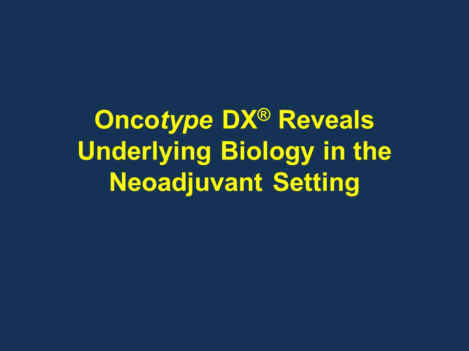 Oncotype DX® Reveals Underlying Biology in the Neoadjuvant Setting