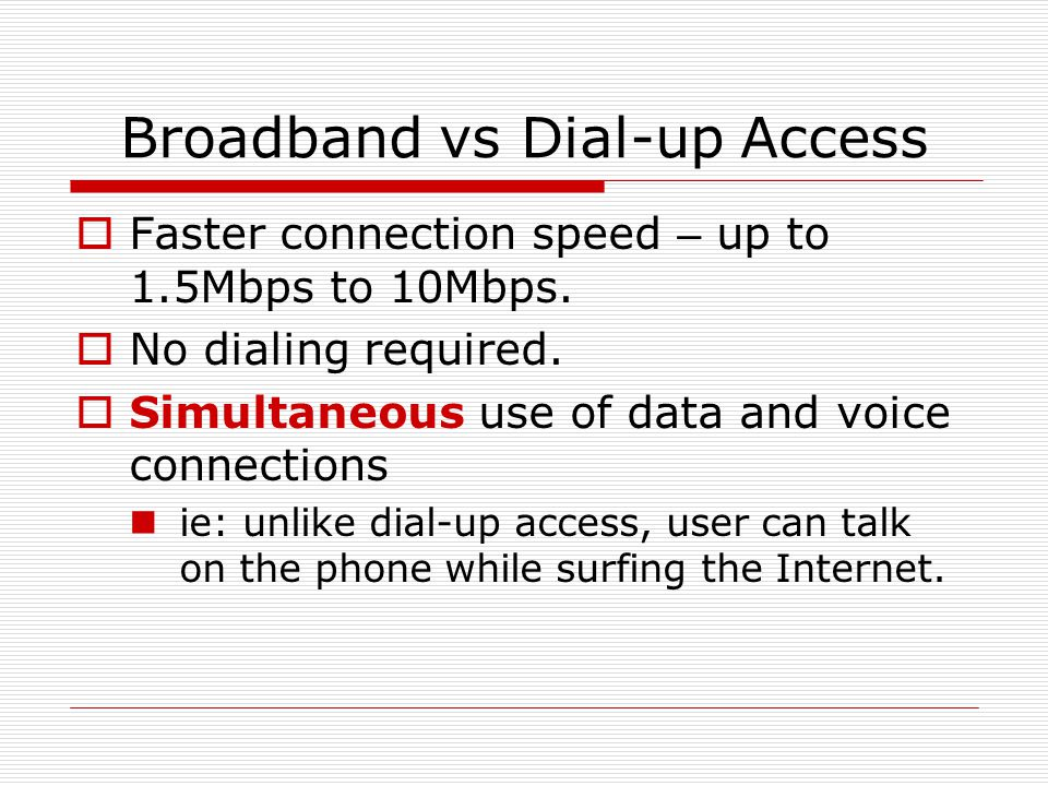 Broadband vs Dial-up Access