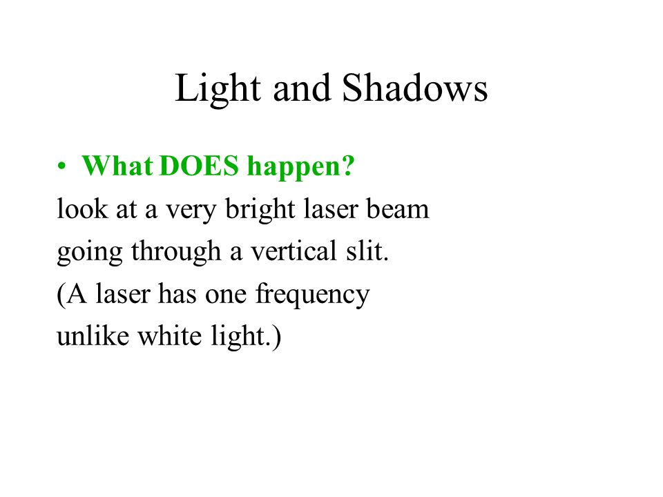 Light and Shadows What DOES happen look at a very bright laser beam