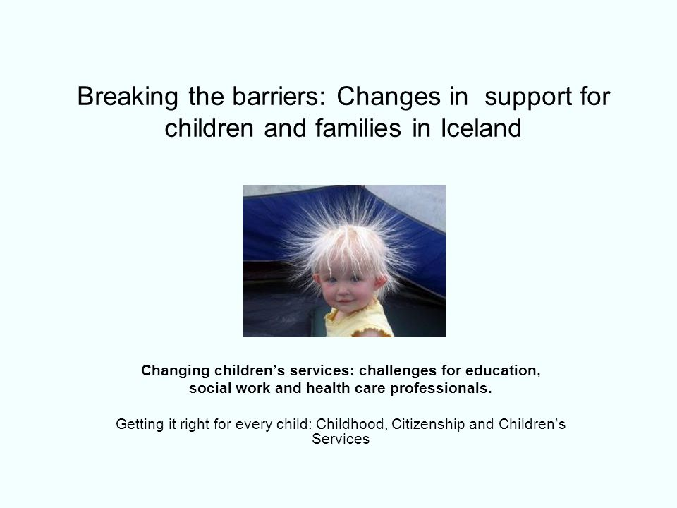 Breaking the barriers: Changes in support for children and families in Iceland