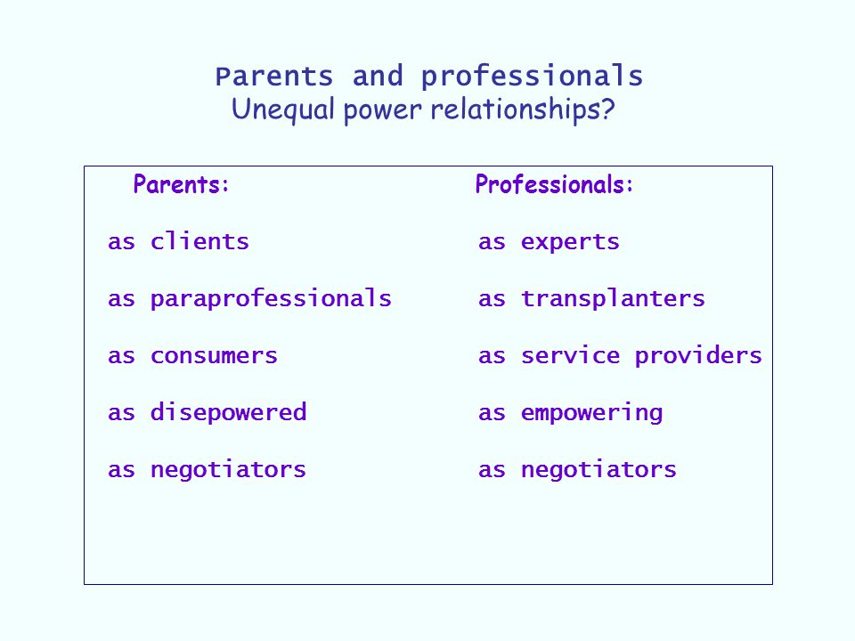 Parents and professionals Unequal power relationships