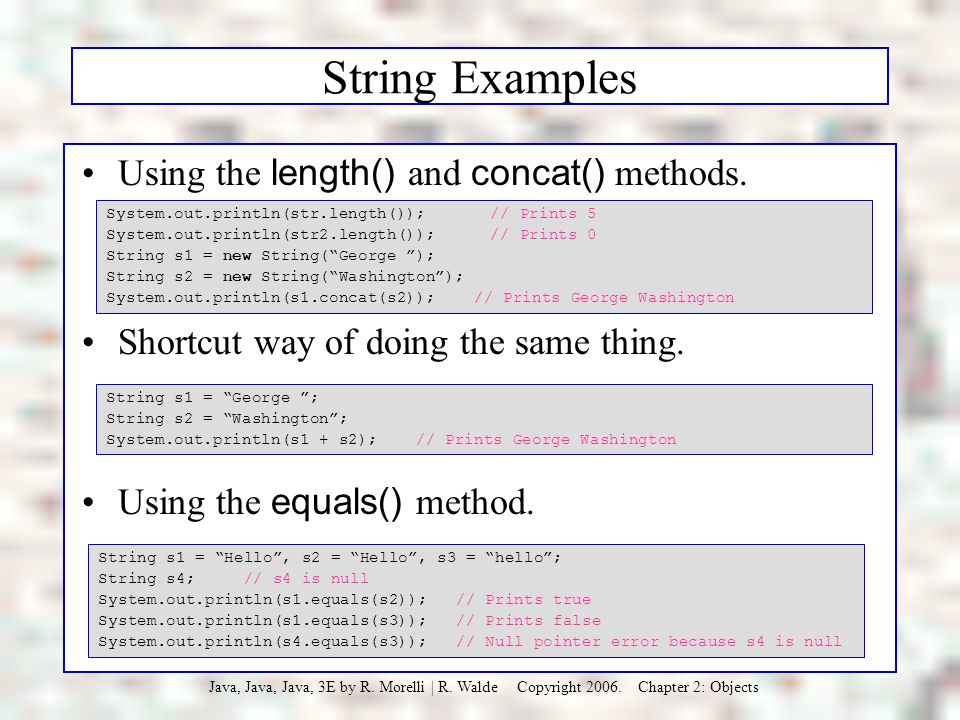 String Examples Using the length() and concat() methods.