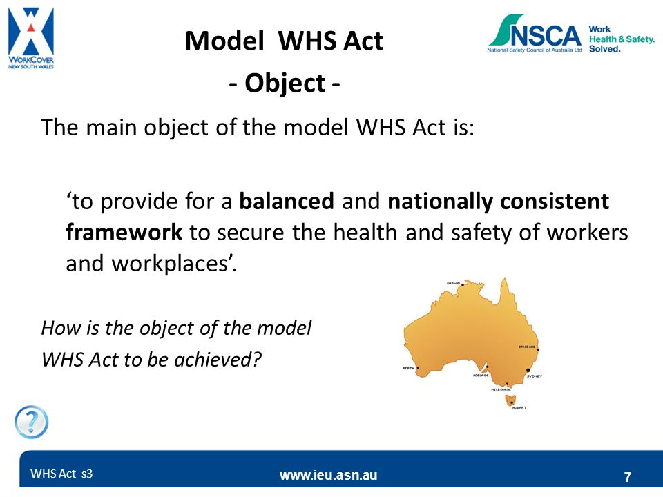 Model WHS Act - Object - The main object of the model WHS Act is: