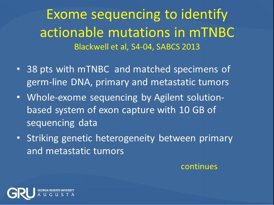 Exome sequencing to identify actionable mutations in mTNBC Blackwell et al, S4-04, SABCS 2013