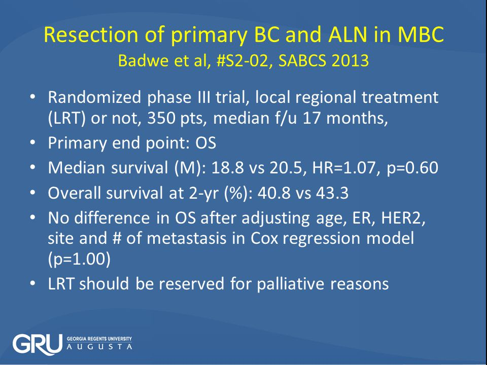 Resection of primary BC and ALN in MBC Badwe et al, #S2-02, SABCS 2013