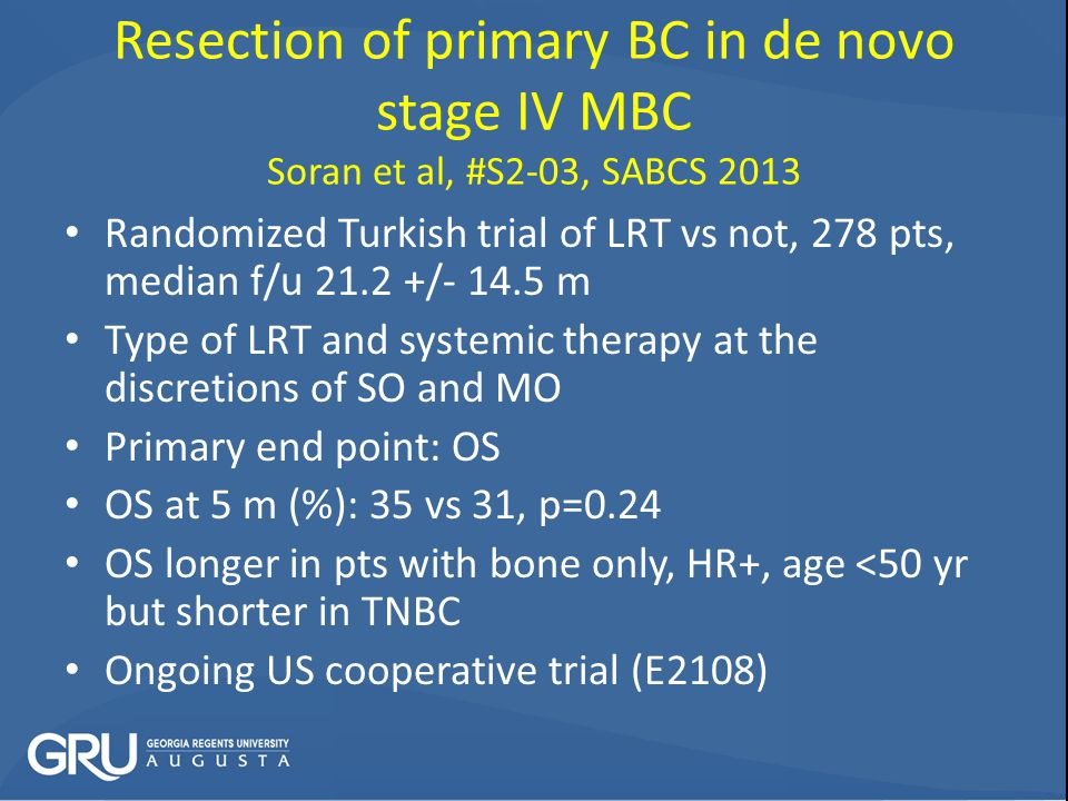 Resection of primary BC in de novo stage IV MBC Soran et al, #S2-03, SABCS 2013