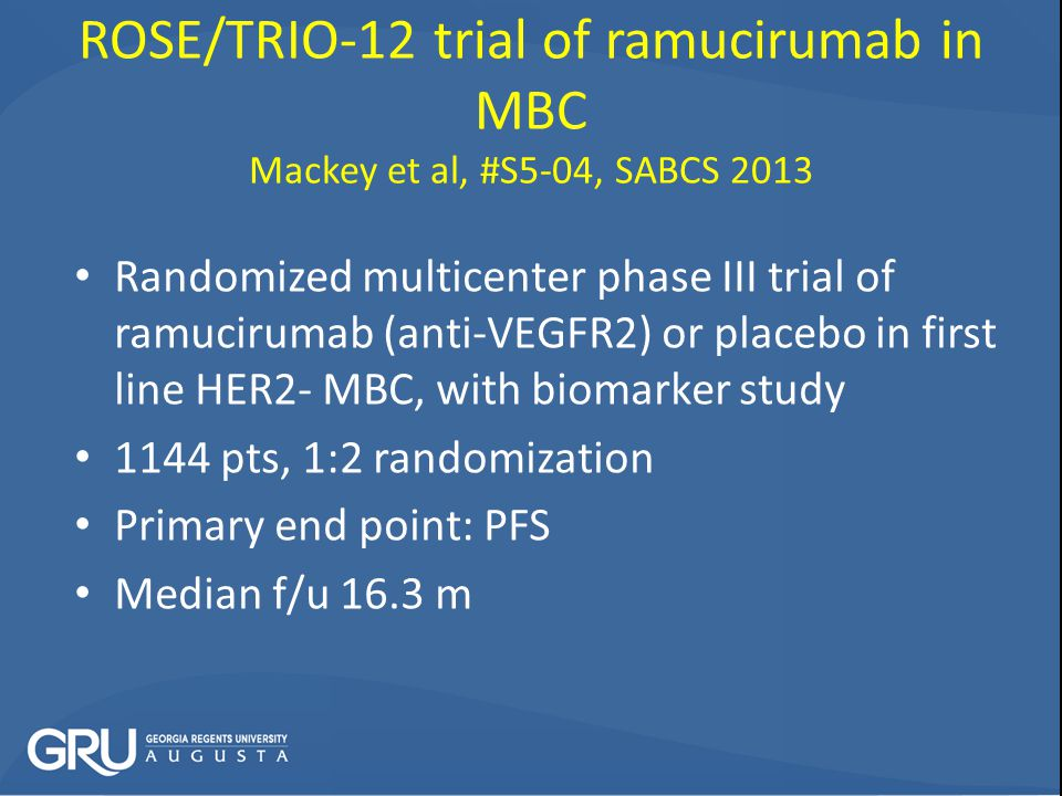ROSE/TRIO-12 trial of ramucirumab in MBC Mackey et al, #S5-04, SABCS 2013