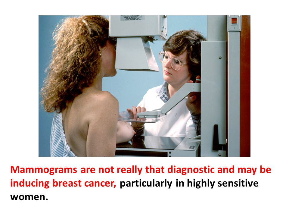 Mammograms are not really that diagnostic and may be inducing breast cancer, particularly in highly sensitive women. With the amount of radiation a woman receives with mammograms, if she started out at forty with no cancer, by the time she was fifty she would have increased her chances for cancer by radiation exposure by 30 percent. The most conservative estimate is 1 percent per year. Another estimate is 3 percent per year. Some radiologists say it's even higher than that. But there is also a subgroup of women who have a strong family history of breast cancer, and their rates are infinitely higher than that.