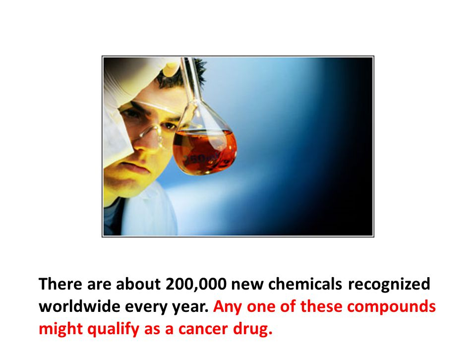 There are about 200,000 new chemicals recognized worldwide every year