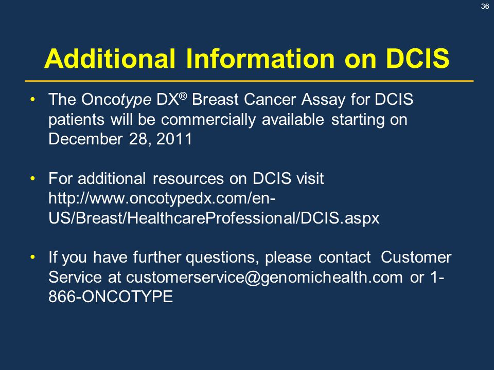 Additional Information on DCIS