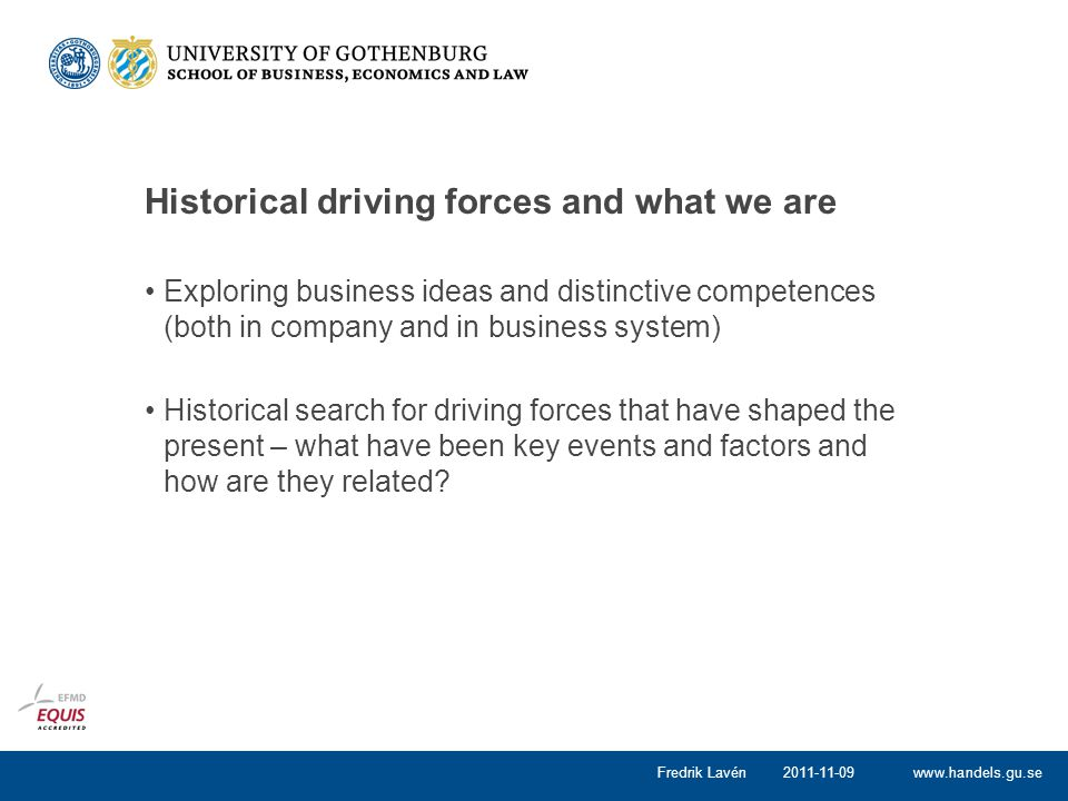 Historical driving forces and what we are