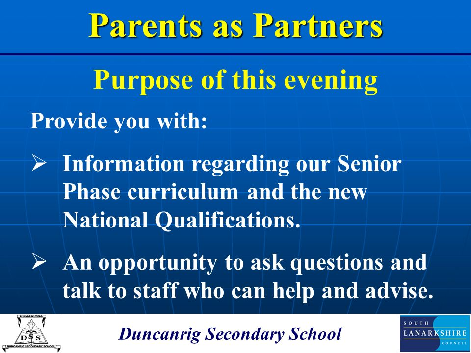 Purpose of this evening Duncanrig Secondary School