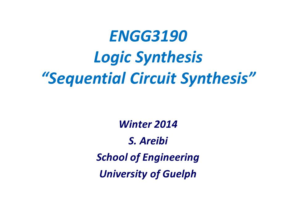 ENGG3190 Logic Synthesis Sequential Circuit Synthesis