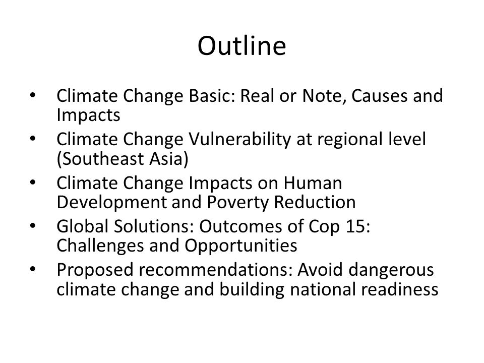 Outline Climate Change Basic: Real or Note, Causes and Impacts