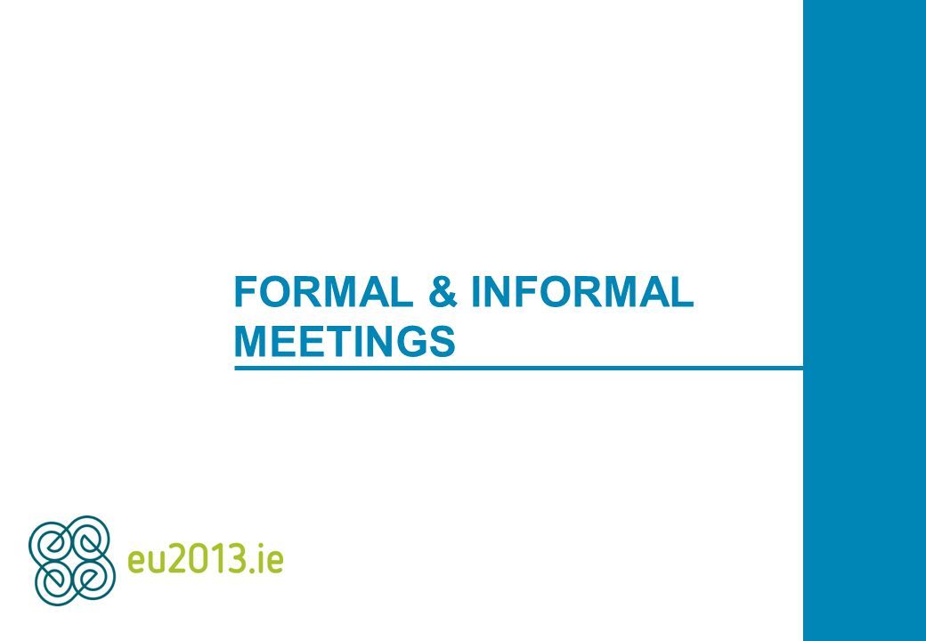 FORMAL & INFORMAL MEETINGS