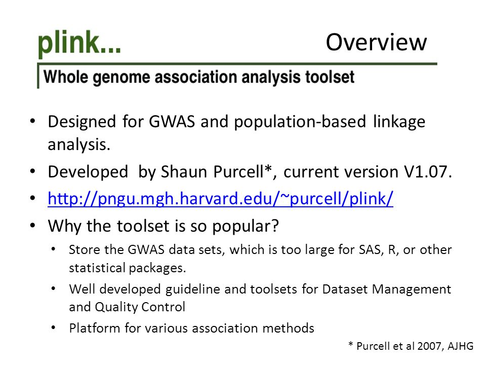 Overview Designed for GWAS and population-based linkage analysis.