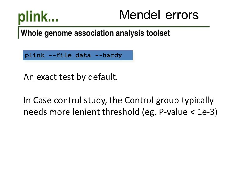 Mendel errors An exact test by default.
