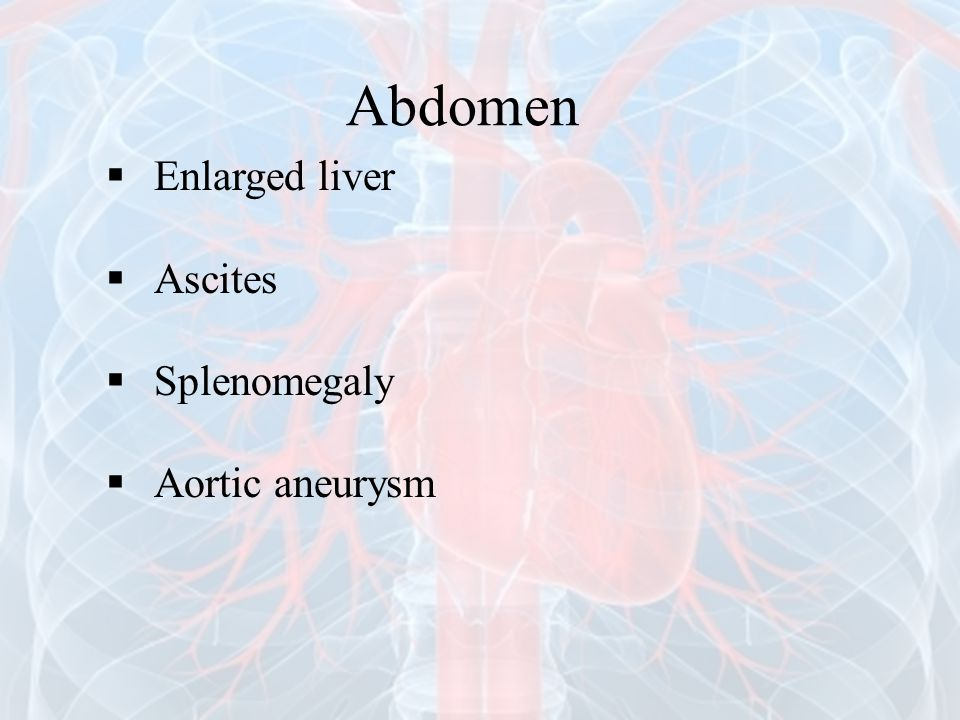 Abdomen Enlarged liver Ascites Splenomegaly Aortic aneurysm