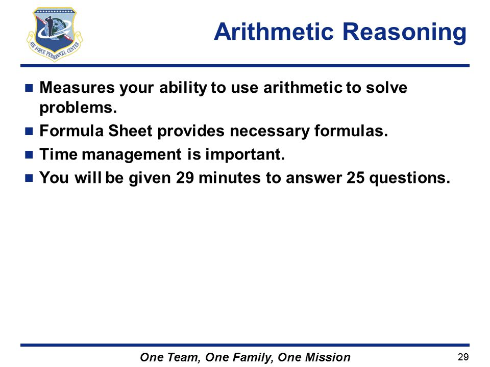 Arithmetic Reasoning Measures your ability to use arithmetic to solve problems. Formula Sheet provides necessary formulas.