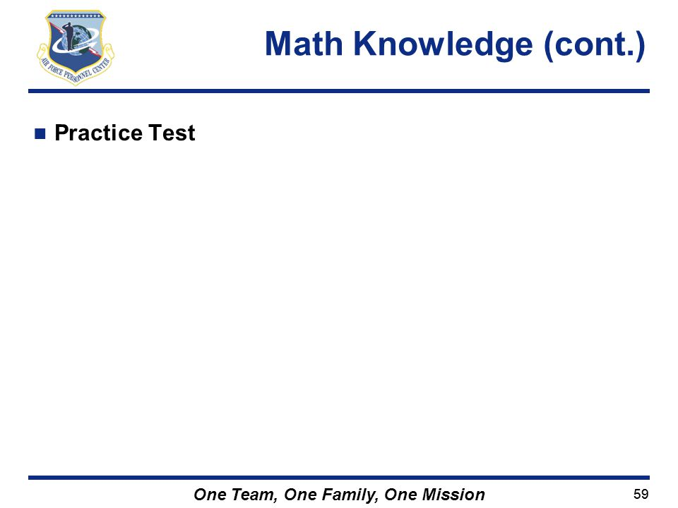 Math Knowledge (cont.) Practice Test