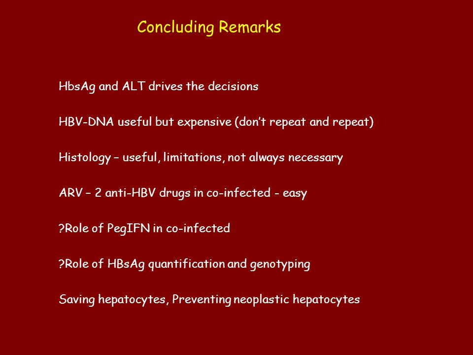 Concluding Remarks HbsAg and ALT drives the decisions