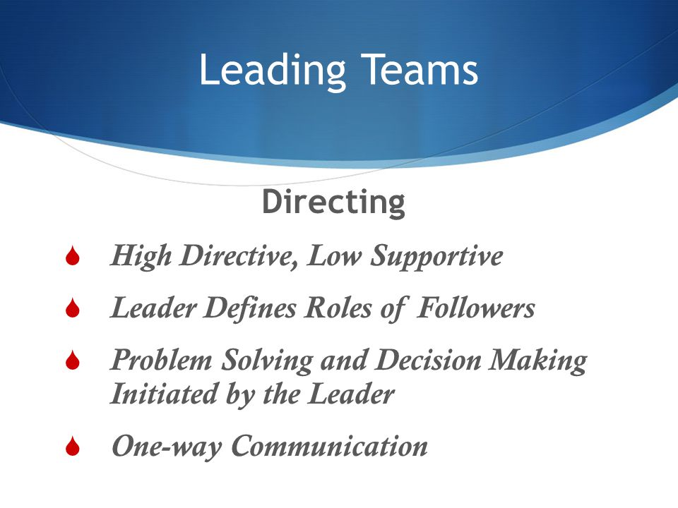 Leading Teams Directing High Directive, Low Supportive