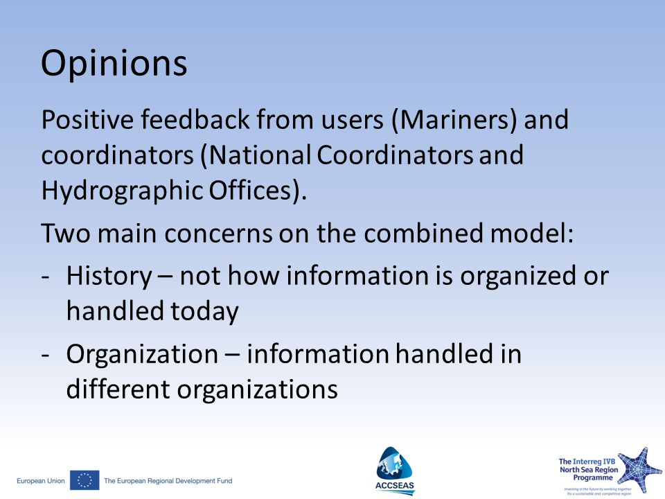 Opinions Positive feedback from users (Mariners) and coordinators (National Coordinators and Hydrographic Offices).