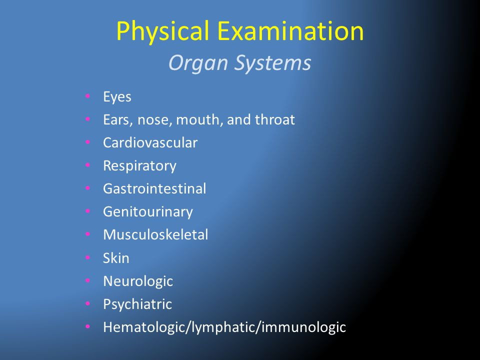 Physical Examination Organ Systems