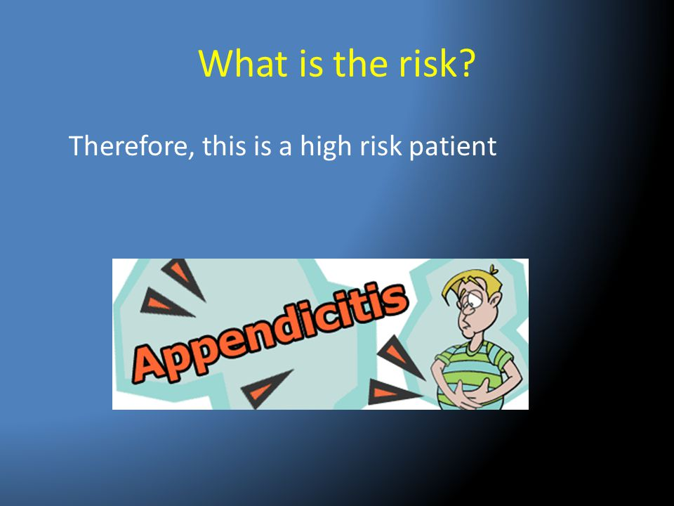 What is the risk Therefore, this is a high risk patient
