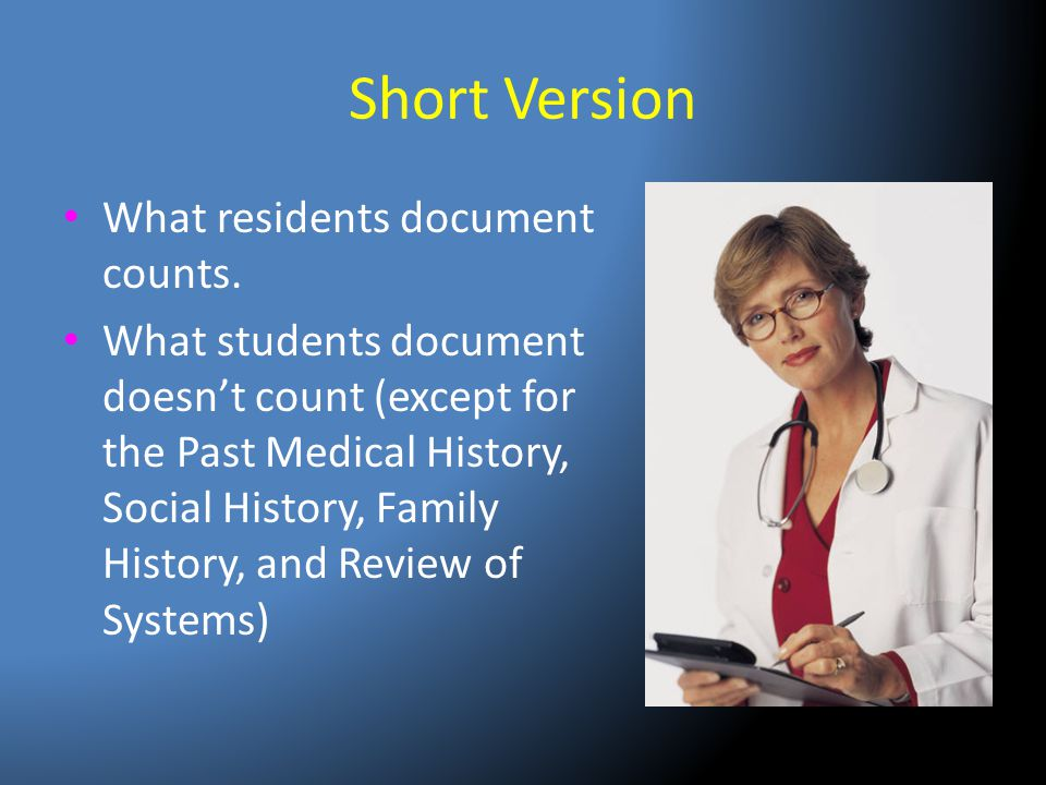 Short Version What residents document counts.