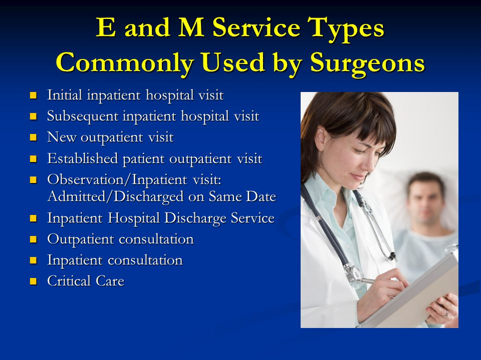 E and M Service Types Commonly Used by Surgeons