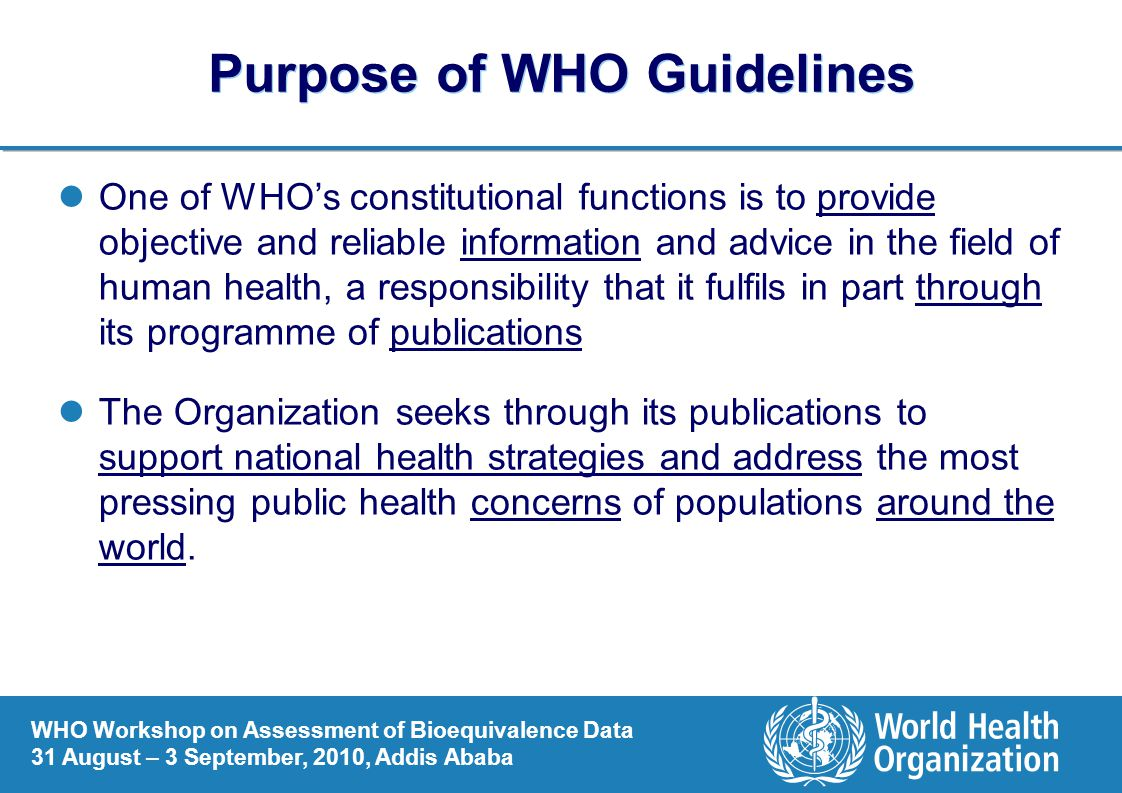 Purpose of WHO Guidelines