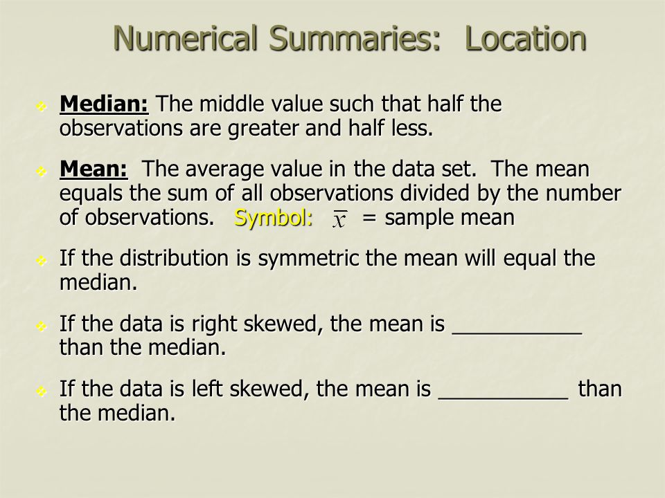Numerical Summaries: Location
